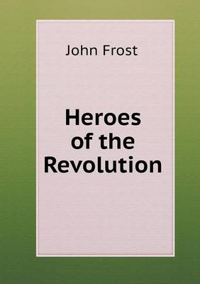 Heroes of the Revolution (Paperback)