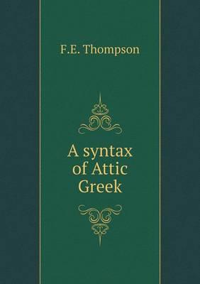 Syntax of Attic Greek (Paperback)