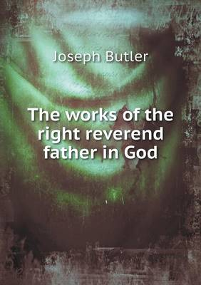 The Works of the Right Reverend Father in God (Paperback)
