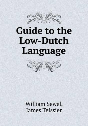 Guide to the Low-Dutch Language (Paperback)