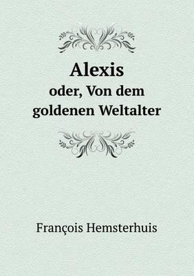 Alexis Oder, Von Dem Goldenen Weltalter (Paperback)