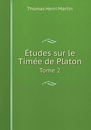 Etudes Sur Le Timee de Platon Tome 2 (Paperback)