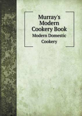Murray's Modern Cookery Book Modern Domestic Cookery (Paperback)