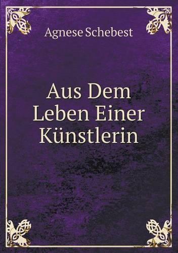 Aus Dem Leben Einer Kunstlerin (Paperback)