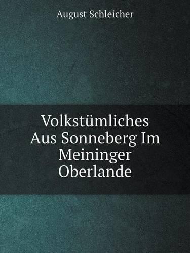 Volkstumliches Aus Sonneberg Im Meininger Oberlande (Paperback)