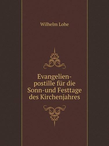 Evangelien-Postille Fur Die Sonn-Und Festtage Des Kirchenjahres (Paperback)