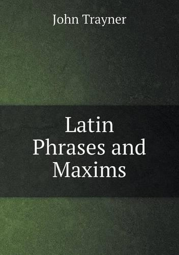 Latin Phrases and Maxims (Paperback)