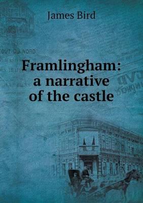 Framlingham: A Narrative of the Castle (Paperback)