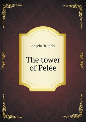 The Tower of Pelee (Paperback)