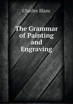 The Grammar of Painting and Engraving (Paperback)