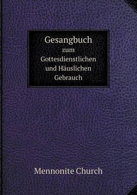 Gesangbuch Zum Gottesdienstlichen Und Hauslichen Gebrauch (Paperback)