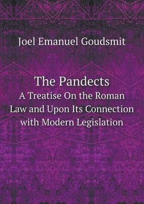 The Pandects a Treatise on the Roman Law and Upon Its Connection with Modern Legislation (Paperback)