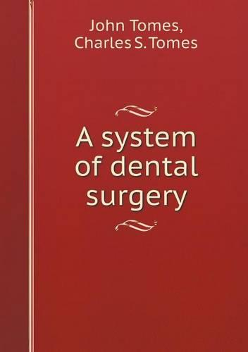A System of Dental Surgery (Paperback)