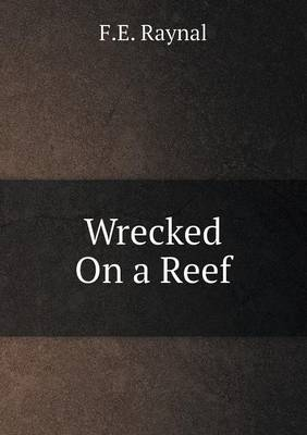 Wrecked on a Reef (Paperback)