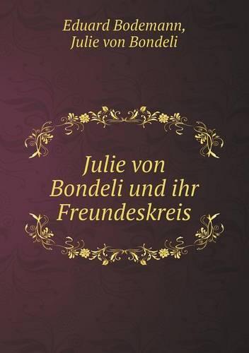 Julie Von Bondeli Und Ihr Freundeskreis (Paperback)
