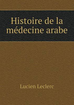 Histoire de La Medecine Arabe (Paperback)