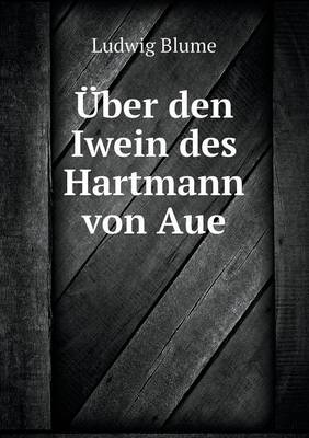 Uber Den Iwein Des Hartmann Von Aue (Paperback)