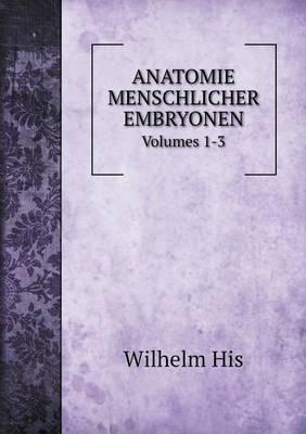 Anatomie Menschlicher Embryonen Volumes 1-3 (Paperback)