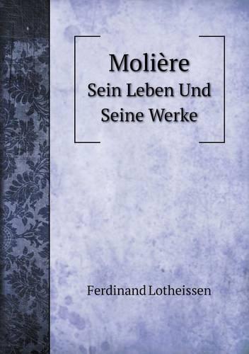 Moliere Sein Leben Und Seine Werke (Paperback)