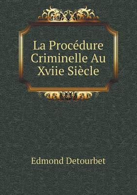 La Procedure Criminelle Au Xviie Siecle (Paperback)