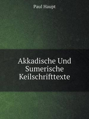 Akkadische Und Sumerische Keilschrifttexte (Paperback)