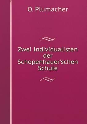 Zwei Individualisten Der Schopenhauer'schen Schule (Paperback)