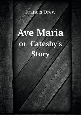 Ave Maria or Catesby's Story (Paperback)