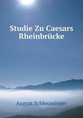 Studie Zu Caesars Rheinbrucke (Paperback)