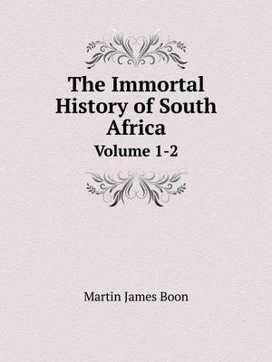 The Immortal History of South Africa Volume 1-2 (Paperback)