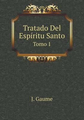 Tratado del Espiritu Santo Tomo 1 (Paperback)