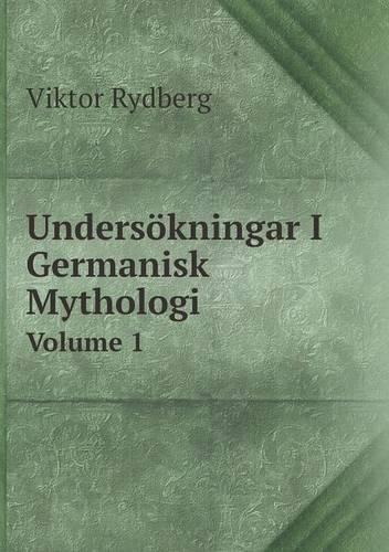 Undersokningar I Germanisk Mythologi Volume 1 (Paperback)