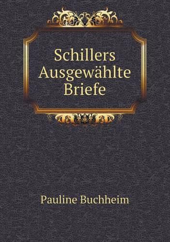 Schillers Ausgewahlte Briefe (Paperback)