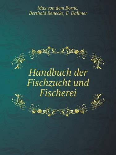 Handbuch Der Fischzucht Und Fischerei (Paperback)