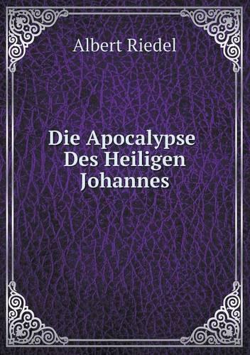 Die Apocalypse Des Heiligen Johannes (Paperback)