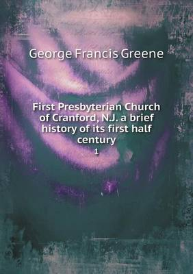 First Presbyterian Church of Cranford, N.J. a Brief History of Its First Half Century 1 (Paperback)