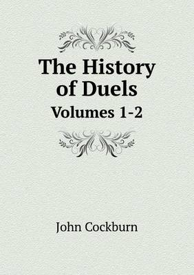 The History of Duels Volumes 1-2 (Paperback)
