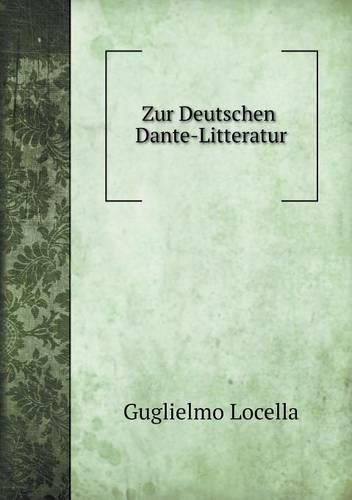 Zur Deutschen Dante-Litteratur (Paperback)