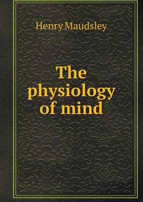 The Physiology of Mind (Paperback)