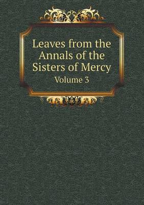 Leaves from the Annals of the Sisters of Mercy Volume 3 (Paperback)