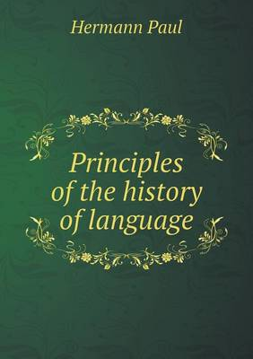 Principles of the History of Language (Paperback)