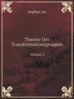 Theorie Der Transformationsgruppen Volume 2 (Paperback)
