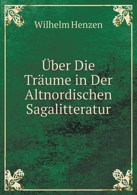 Uber Die Traume in Der Altnordischen Sagalitteratur (Paperback)