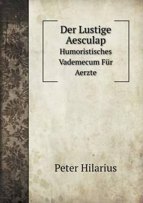Der Lustige Aesculap Humoristisches Vademecum Fur Aerzte (Paperback)