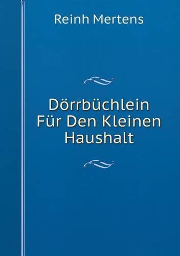 Dorrbuchlein Fur Den Kleinen Haushalt (Paperback)