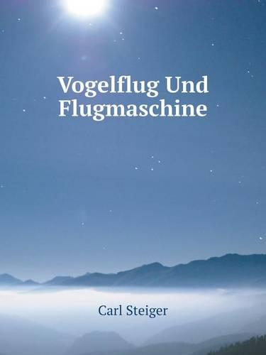 Vogelflug Und Flugmaschine (Paperback)