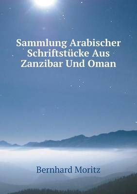 Sammlung Arabischer Schriftstucke Aus Zanzibar Und Oman (Paperback)