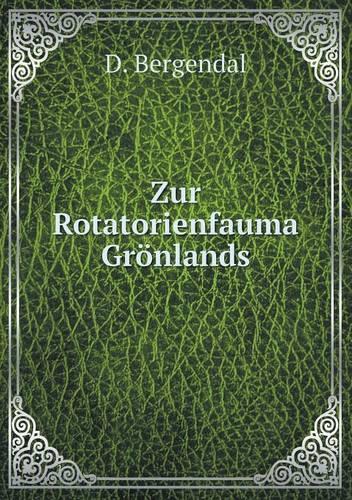 Zur Rotatorienfauma Gronlands (Paperback)
