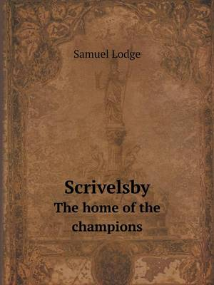 Scrivelsby the Home of the Champions (Paperback)