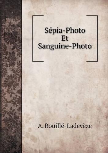 Sepia-Photo Et Sanguine-Photo (Paperback)