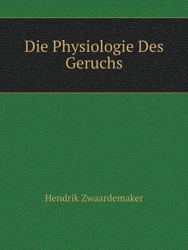 Die Physiologie Des Geruchs (Paperback)